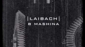 Laibach       B Mashina